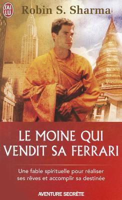 Cover image for Le moine qui vendit sa Ferrari : une fable spirituelle pour réaliser ses rêves et accomplir sa destinée