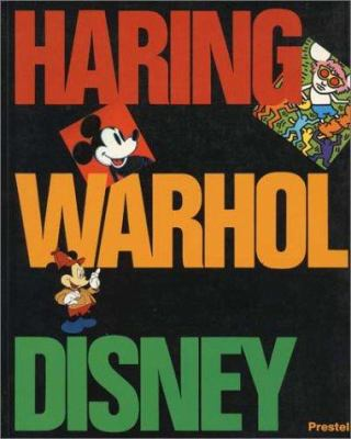 Cover image for Keith Haring, Andy Warhol, and Walt Disney