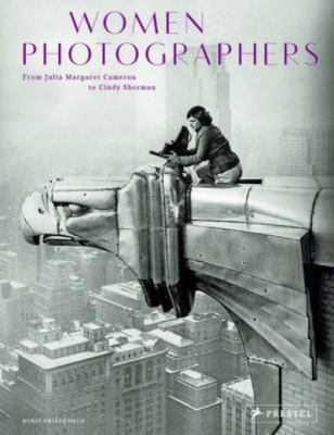 Cover image for Women photographers : from Julia Margaret Cameron to Cindy Sherman