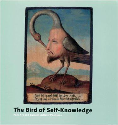 Cover image for The bird of self-knowledge : folk art and current artists' positions