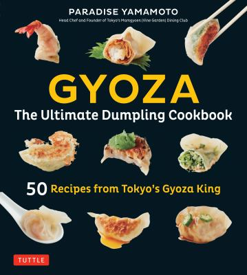 Cover image for Gyoza : the ultimate dumpling cookbook