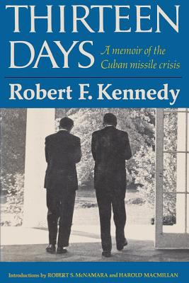 Cover image for Thirteen days : a memoir of the Cuban missile crisis