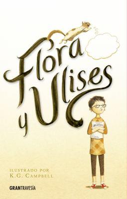 Cover image for Flora y Ulises : las aventuras iluminadas