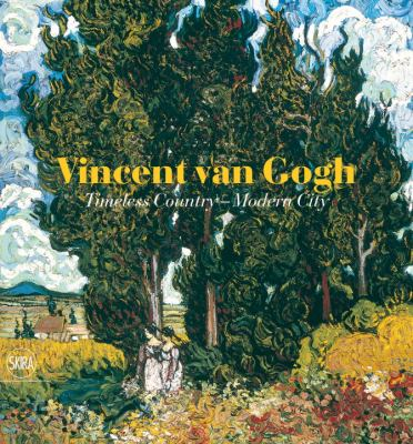 Cover image for Vincent Van Gogh : timeless country, modern city