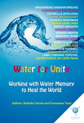 Cover image for Water for unity : working with water memory to heal the world