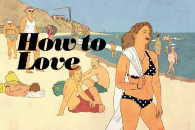 Cover image for How to love : graphic novellas by Actus Comics