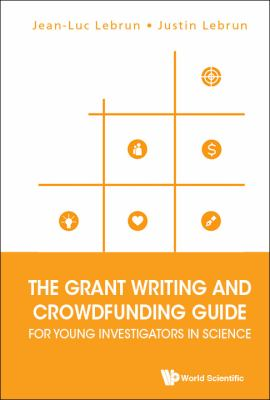 Cover image for The grant writing and crowdfunding guide for young investigators in science