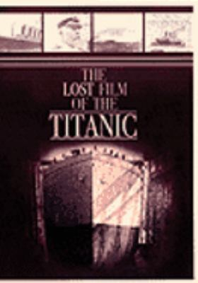 Cover image for The lost film of the Titanic