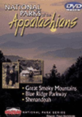 Cover image for National parks of the Appalachians Great Smoky Mountains, Blue Ridge Parkway, Shenandoah.