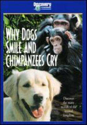 Cover image for Why dogs smile & chimpanzees cry