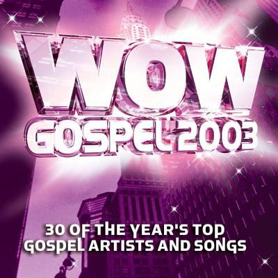 Cover image for Wow gospel 2003 20 of the year's top artists and songs.