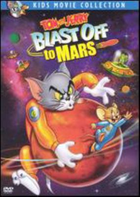 Cover image for Tom and Jerry. Blast off to Mars!