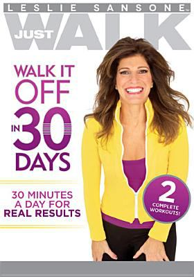 Cover image for Leslie Sansone just walk. Walk it off in 30 days