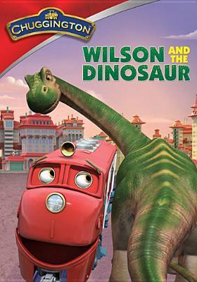 Cover image for Chuggington. Wilson & the dinosaur.