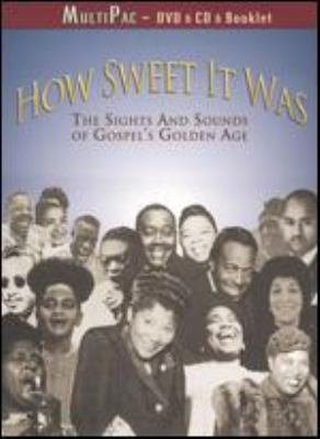 Cover image for How sweet it was the sights and sounds of gospel's golden age.