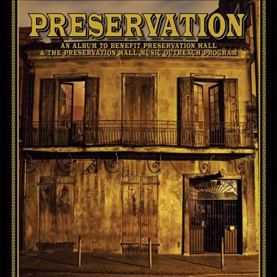 Cover image for Preservation an album to benefit Preservation Hall & the Preservation Hall Music Outreach Program