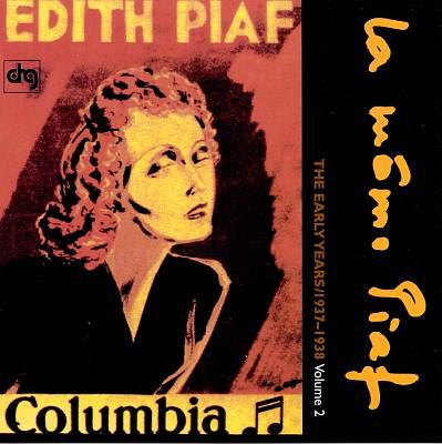Cover image for La môme Piaf the early years, 1937-1938. Volume 2.