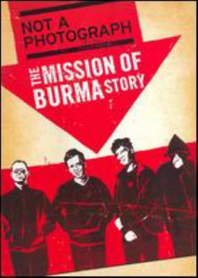 Cover image for Not a photograph the Mission of Burma story