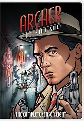 Cover image for Archer. Dreamland The complete season eight.