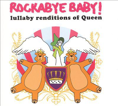 Cover image for Rockabye baby! Lullaby renditions of Queen