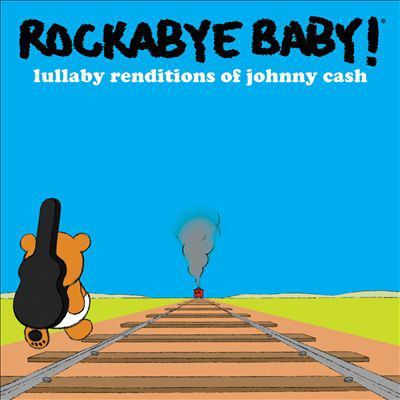 Cover image for Rockabye baby! Lullaby renditions of Johnny Cash.