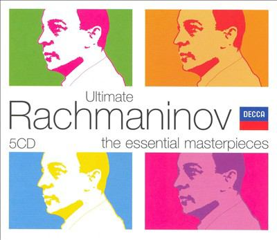 Cover image for Ultimate Rachmaninov : the essential masterpieces.