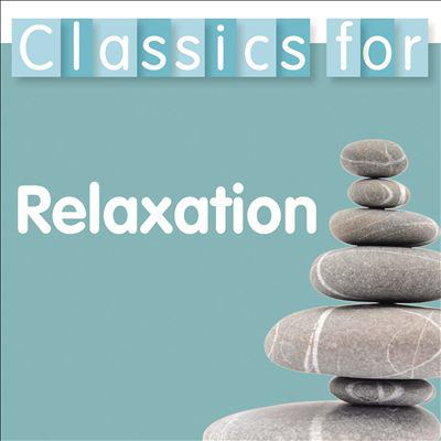 Cover image for Classics for relaxation.
