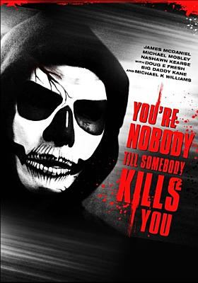 Cover image for You're nobody 'til somebody kills you