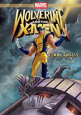 Cover image for Wolverine and the X-Men. Final crisis trilogy