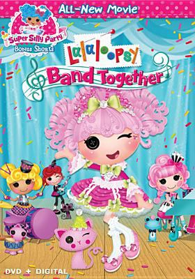 Cover image for Lalaloopsy. Band together