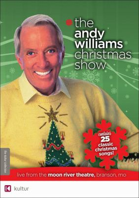 Cover image for The Andy Williams Christmas show : live from the Moon River Theatre, Branson, MO