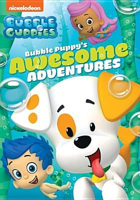 Cover image for Bubble guppies. Bubble Puppy's awesome adventures.