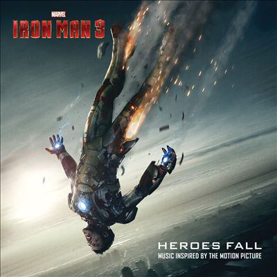 Cover image for Iron Man 3 heroes fall : music inspired by the motion picture.