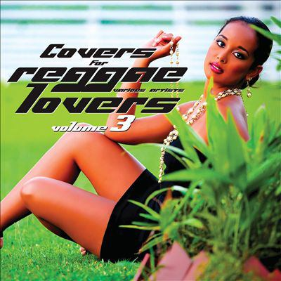 Cover image for Covers for reggae lovers. Volume 3