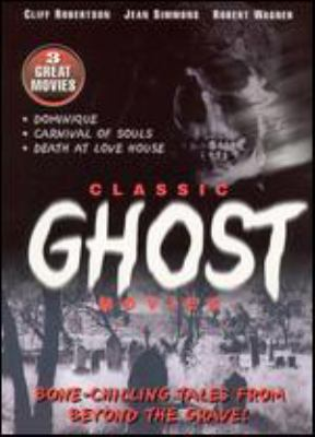 Cover image for Classic ghost movies bone-chilling tales from beyond the grave!