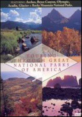Cover image for Touring through great national parks of America. Volume one