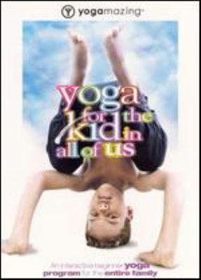 Cover image for Yoga for the kid in all of us