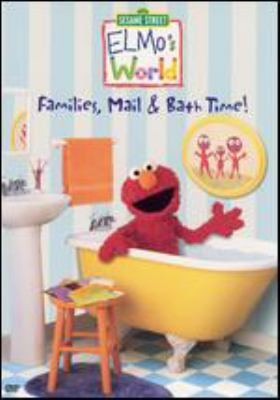 Cover image for Elmo's world. Families, mail & bath time!