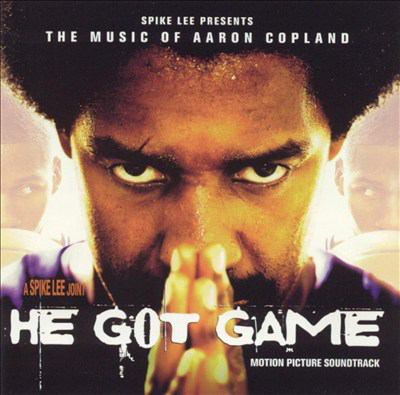 Cover image for He got game : Spike Lee presents the music of Aaron Copland.