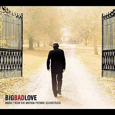 Cover image for Big bad love music from the motion picture soundtrack.