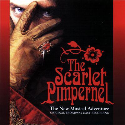 Cover image for The Scarlet Pimpernel the new musical adventure : original Broadway cast recording