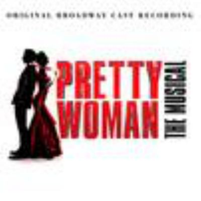 Cover image for Pretty woman : the musical:  original Broadway cast recording