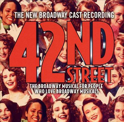 Cover image for 42nd Street the new cast recording : the Broadway musical for people who love Broadway musicals