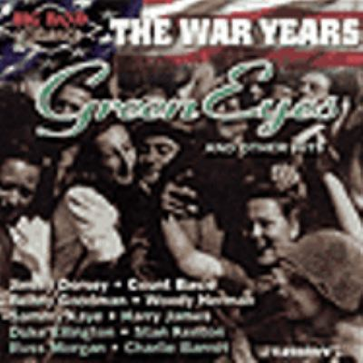 Cover image for The war years Green Eyes and other hits.