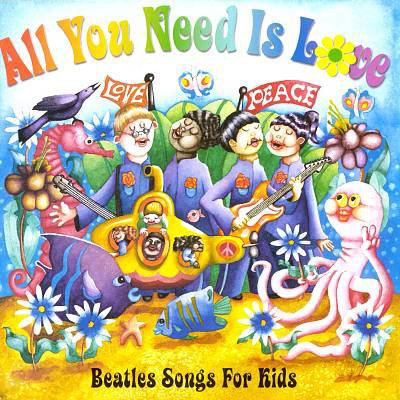 Cover image for All you need is love [Beatles songs for kids].