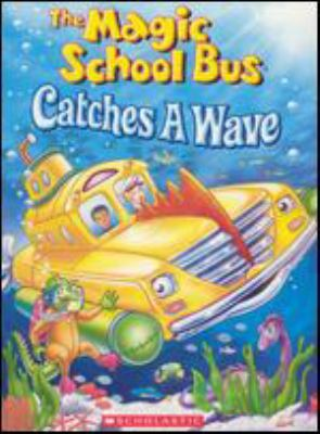 Cover image for The magic school bus catches a wave