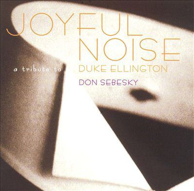 Cover image for Joyful noise a tribute to Duke Ellington