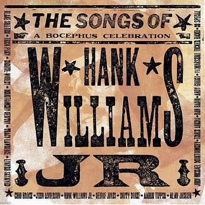 Cover image for The songs of Hank Williams Jr. a Bocephus celebration.