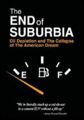 Cover image for The end of suburbia oil depletion and the collapse of the American dream