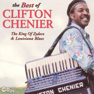 Cover image for The best of Clifton Chenier the king of zydeco & Louisiana blues